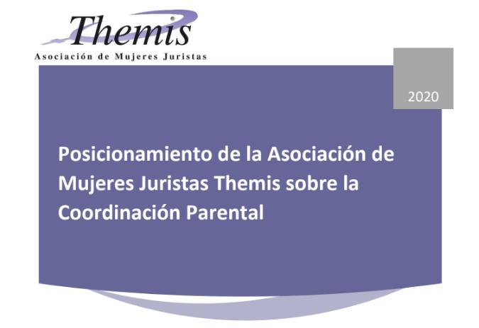Informe: «Posicionamiento de la Asociación de Mujeres Juristas Themis sobre la Coordinación Parental»