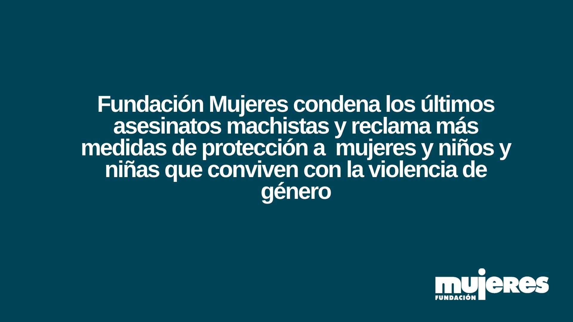 Fundación Mujeres condena los últimos asesinatos machistas y reclama más medidas de protección a mujeres y niños y niñas que conviven con la violencia de género