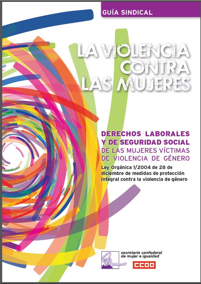 La_violencia_contra_las_mujeres._Derechos_laborales_y_de_seguridad_social_de_las_mujeres_victimas_de_violencia_de_genero.CCOO